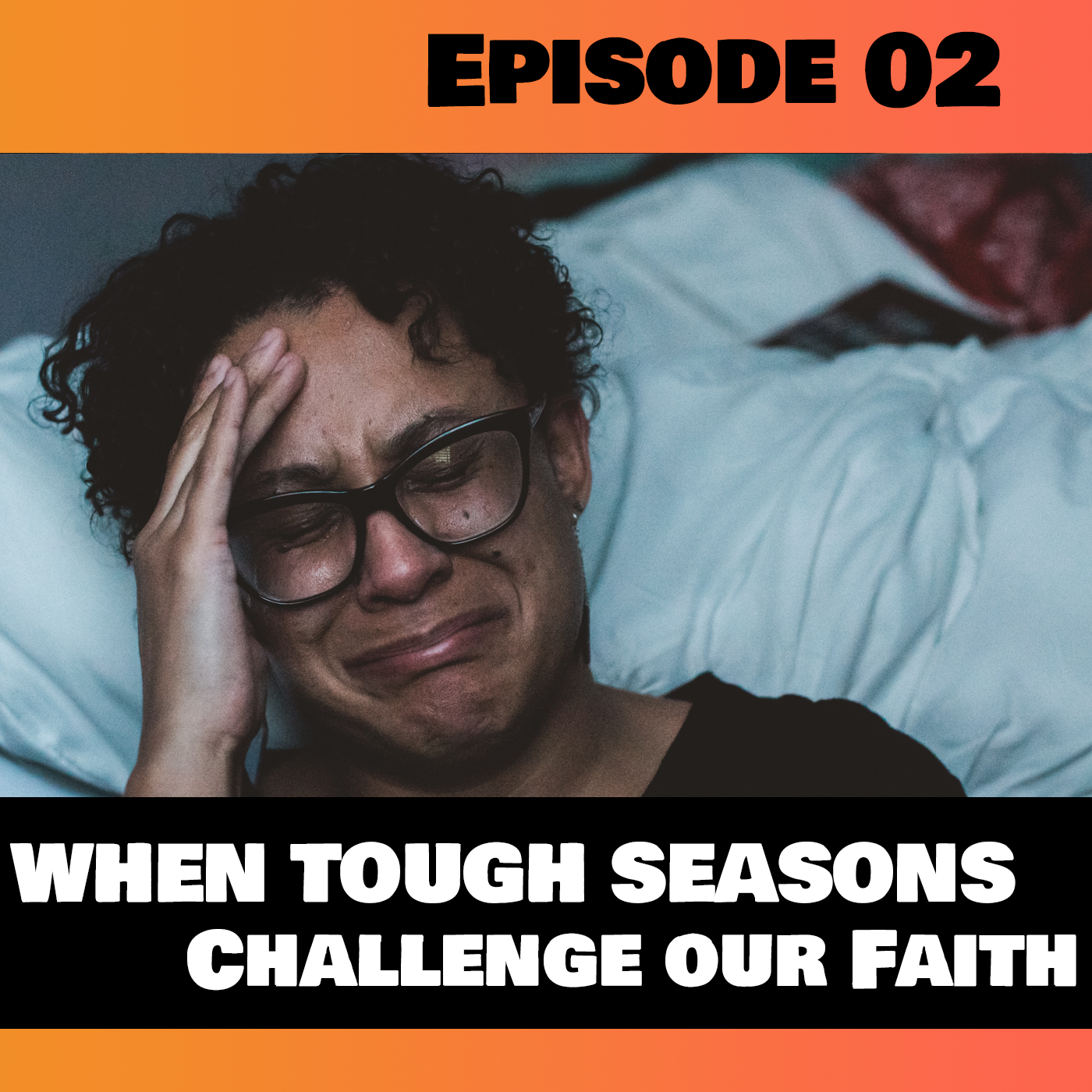Seasons That Challenge Our Faith